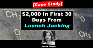 Zero to $2K From Launch Jacking